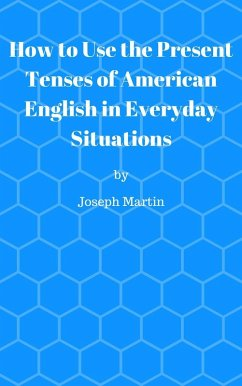 How To Use the Present Tenses of American Engli...