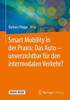 Smart Mobility in der Praxis: Das Auto - unverz...