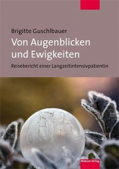 Von Augenblicken und Ewigkeiten - Guschlbauer, Brigitte