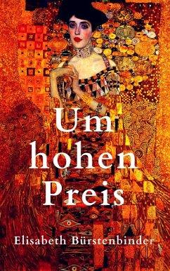 Um hohen Preis (eBook, ePUB) - Bürstenbinder, Elisabeth