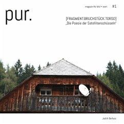 pur. magazin für bild + wort [#1] - Barfuss, Judith