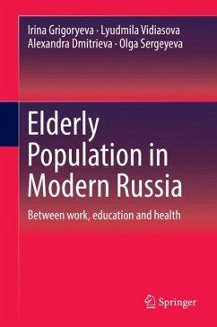 Elderly Population in Modern Russia - Grigoryeva, Irina; Vidiasova, Lyudmila; Dmitrieva, Alexandra; Sergeyeva, Olga