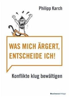 Was mich ärgert, entscheide ich - Philipp, Karch
