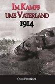 Im Kampf ums Vaterland 1914 (eBook, ePUB)