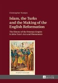 Islam, the Turks and the Making of the English Reformation (eBook, ePUB)