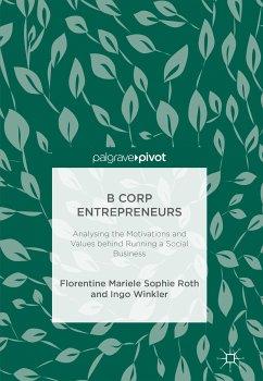 B Corp Entrepreneurs (eBook, PDF) - Roth, Florentine Mariele Sophie; Winkler, Ingo