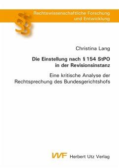 Die Einstellung nach § 154 StPO in der Revisionsinstanz (eBook, PDF) - Lang, Christina