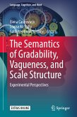 The Semantics of Gradability, Vagueness, and Scale Structure (eBook, PDF)