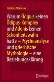 Warum Ödipus keinen Ödipus-Komplex und Adonis keinen Schönheitswahn hatte (eBook, PDF)