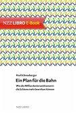 Ein Plan für die Bahn (eBook, ePUB)