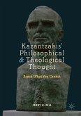 Kazantzakis' Philosophical and Theological Thought (eBook, PDF)