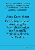Determinanten einer Ausuebung der Fair-value-Option fuer finanzielle Verbindlichkeiten bei Banken (eBook, ePUB)
