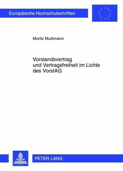 Vorstandsvertrag und Vertragsfreiheit im Lichte des VorstAG (eBook, PDF) - Muthmann, Moritz