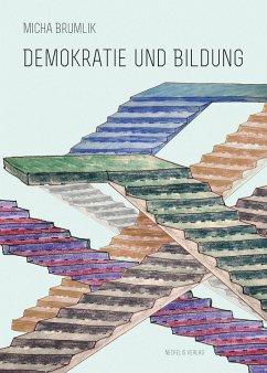 Demokratie und Bildung (eBook, PDF) - Brumlik, Micha