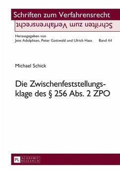Die Zwischenfeststellungsklage des 256 Abs. 2 ZPO (eBook, PDF) - Schick, Michael