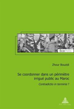 Se coordonner dans un perimetre irrigue public au Maroc (eBook, PDF) - Bouzidi, Zhour