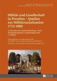 Militaer und Gesellschaft in Preuen - Quellen zur Militaersozialisation 1713-1806 (eBook, ePUB)