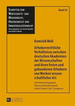 Urheberrechtliche Verhaeltnisse zwischen deutschen Akademien der Wissenschaften und ihren freien und gebundenen Urhebern von Werken wissenschaftlicher Art (eBook, ePUB) - Woll, Dominik