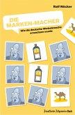 Die Marken-Macher: Wie die deutsche Werbebranche erwachsen wurde (eBook, ePUB)