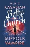 Betty Church and the Suffolk Vampire (eBook, ePUB)