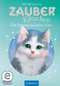 Zauberkätzchen - Ein Sprung ins kalte Nass (eBook, ePUB) - Bentley, Sue