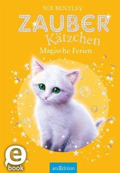 Zauberkätzchen - Magische Ferien (eBook, ePUB) - Bentley, Sue