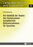 Die Validitaet der Skalen des Gemeinsamen europaeischen Referenzrahmens fuer Sprachen (eBook, PDF)