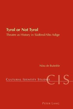 Tyrol or Not Tyrol (eBook, PDF) - De Buiteleir, Nora