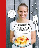 Kuchen backen mit Christina (eBook, ePUB)