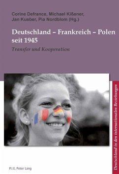 Deutschland - Frankreich - Polen seit 1945 (eBook, PDF)