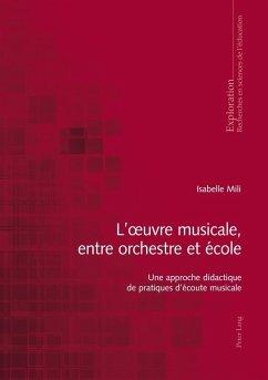 L'A uvre musicale, entre orchestre et ecole (eBook, PDF) - Mili, Isabelle