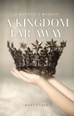 A Kingdom Far Away: A Mother's Memoir (eBook, ePUB)