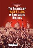 The Politics of Mass Killing in Autocratic Regimes (eBook, PDF)