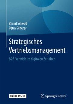 Strategisches Vertriebsmanagement - Scheed, Bernd; Scherer, Petra