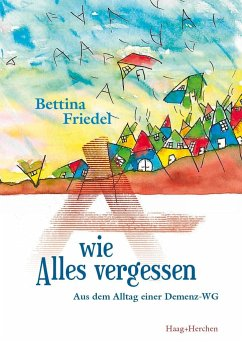 A wie Alles vergessen - Friedel, Bettina