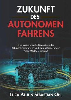 Zukunft des autonomen Fahrens - Ohl, Luca-Paulin Sebastian