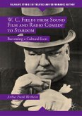 W. C. Fields from Sound Film and Radio Comedy to Stardom