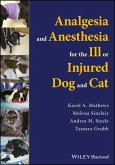 Analgesia and Anesthesia for the Ill or Injured Dog and Cat (eBook, PDF)