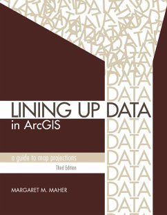 Lining Up Data in ArcGIS (eBook, ePUB) - Maher, Margaret M.