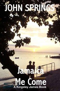 Jamaica Me Come: A Kingsley James Book (eBook, ePUB)