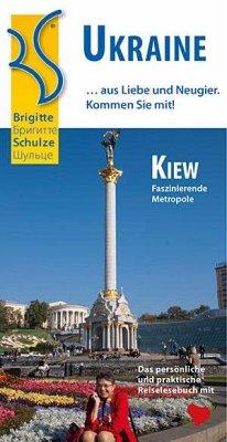 Ukraine ... aus Liebe und Neugier. - Schulze, Brigitte