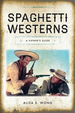 Spaghetti Westerns: A Viewer´s Guide