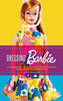 Dressing Barbie - Spencer, Carol