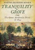 Tranquility Grove: The Great Abolitionist Picnic of 1844