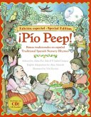 Pio Peep! Traditional Spanish Nursery Rhymes Book and CD: Bilingual Spanish-English [With CD (Audio)]