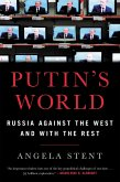 Putin's World: Russia Against the West and with the Rest
