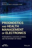 Prognostics and Health Management of Electronics: Fundamentals, Machine Learning, and the Internet of Things