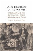 Qing Travelers to the Far West: Diplomacy and the Information Order in Late Imperial China