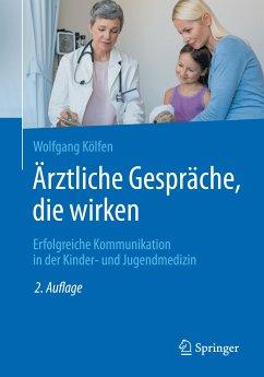 Ärztliche Gespräche, die wirken (eBook, PDF) - Kölfen, Wolfgang