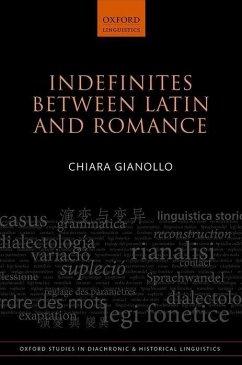 Indefinites Between Latin and Romance - Gianollo, Chiara (Senior Assistant Professor, Senior Assistant Profe